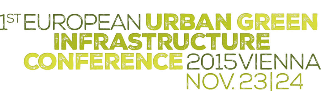 EUROPEAN URBAN GREEN INFRASTRUCTURE CONFERENCE 2015
